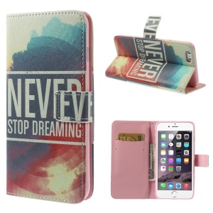 For iPhone 6 Plus Flip Stand Wallet Leather Case - Never Stop Dreaming