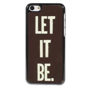 Quote Let It Be Metal Skin Hard Case for iPhone 5c
