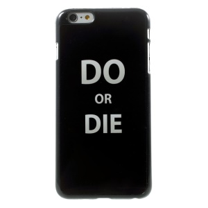 Quote Do or Die for iPhone 5 Plus Metal Skin Hard Plastic Case