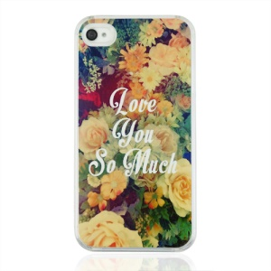 Love You So Much and Flowers Plastic Cover for iPhone 4 4S