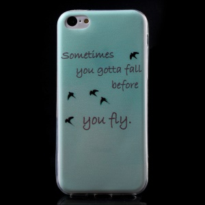 Ultra Slim TPU Cover Shell for iPhone 5C - Sometimes You Gotta Fall Before You Fly