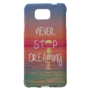 Quote Never Stop Dreaming for Samsung Galaxy Alpha SM-G850F SM-G850A Glossy TPU Shell Cover