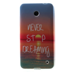 Quote Never Stop Dreaming TPU Shell for Nokia Lumia 630 / 630 Dual SIM