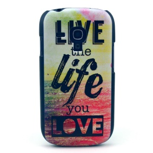 Quote Live the Life You Love Hard Plastic Cover for Samsung Galaxy S3 Mini i8190