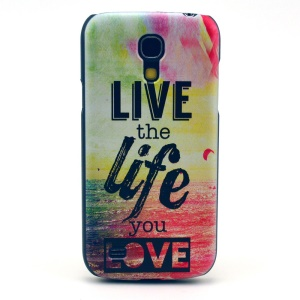 Quote Live the Life You Love Hard Shell Cover for Samsung Galaxy S4 mini I9195 I9192 I9190