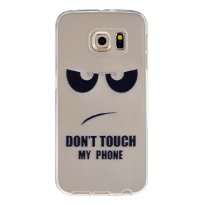 Embossment Flexible TPU Cover for Samsung Galaxy S6 Edge G925 - Do Not Touch My Phone