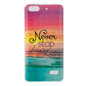 Flexible IMD TPU Phone Case for Huawei Honor 4C - Never Stop Dreaming
