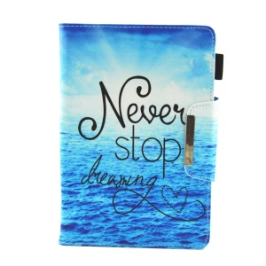 Patterned 10-inch Tablet Universal PU Leather Wallet Case for iPad 9.7 (2018) / Lenovo Tab 4 10 Plus etc - Quote Never Stop Dreaming