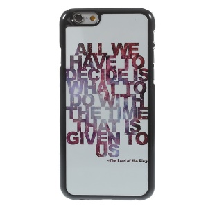 Aluminum Skin Hard Plastic Back Cover for iPhone 6s 6 4.7 inch - Quote The Lord of the Rings
