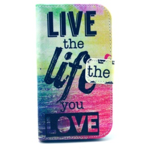 Live the Life You Love Quote Wallet Leather Shell for Samsung Galaxy Ace NXT SM-G313H w/ Stand