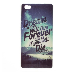 For Huawei Ascend P8 Lite Glossy TPU Case - Dream As If You Will Live Forever Live As If You Will Die Tomorrow