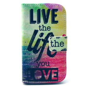 Quote Live the Life You Love Wallet Leather Stand Cover for Samsung Galaxy S3 Mini I8190